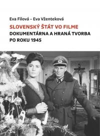 SLOVENSKÝ ŠTÁT VO FILME DOKUMENTÁRNA A HRANÁ TVORBA PO ROKU 1945
