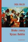 Disko zvery / Výcuc Dublin